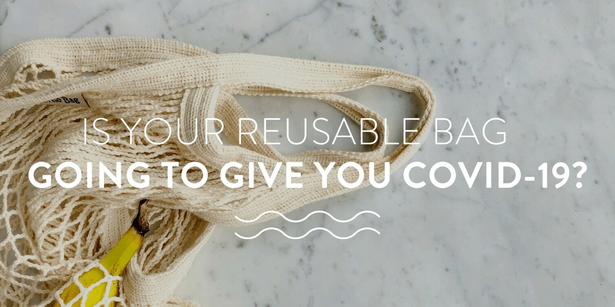 Is Your Reusable Bag Going to Give You COVID-19?