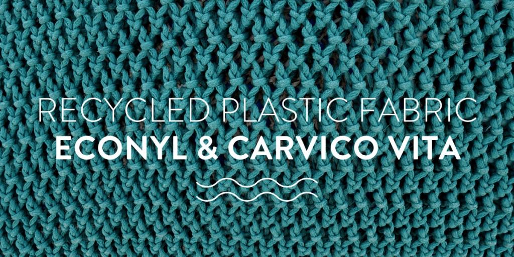 Recycled plastic fabric - ECONYL & Carvico Vita