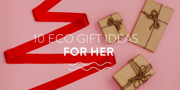 10 Eco Gift Ideas For Her