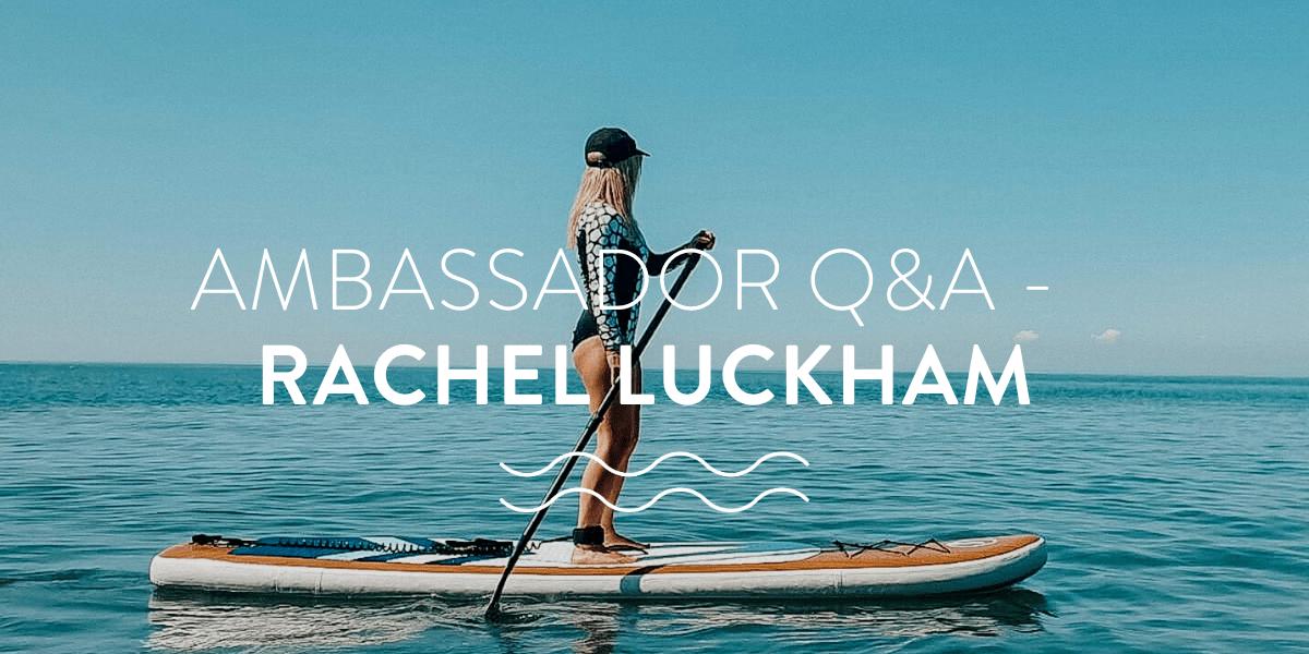 The ocean & positivity ambassador Q&A blog with Rachel