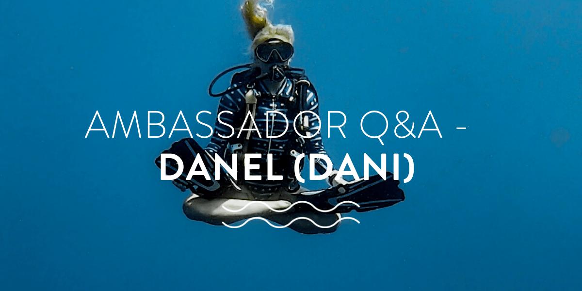 dive school owner Dani's ambassador q&a